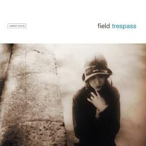 tresspass – field